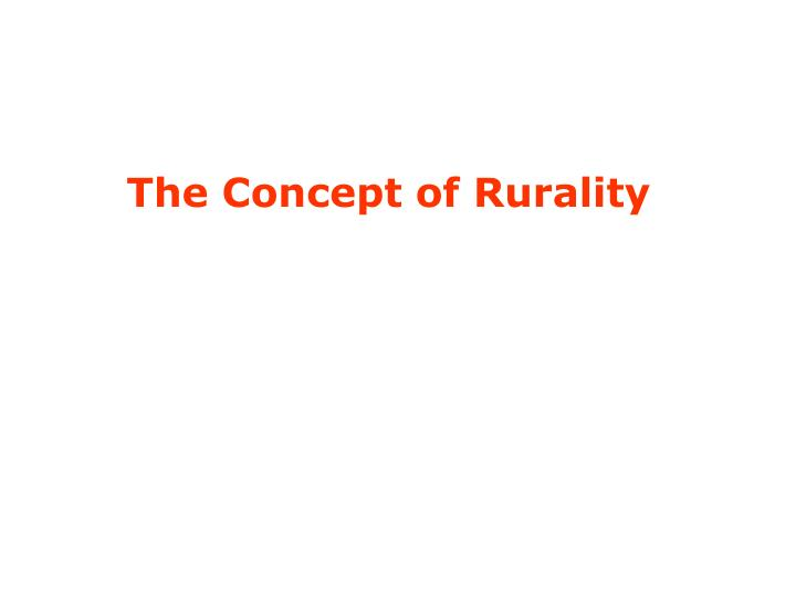 The Concept of Rurality