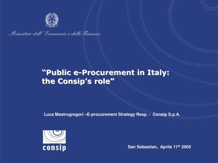 """Public e-Procurement in Italy: the Consip's role"""