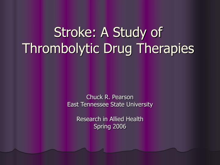 Stroke a study of thrombolytic drug therapies