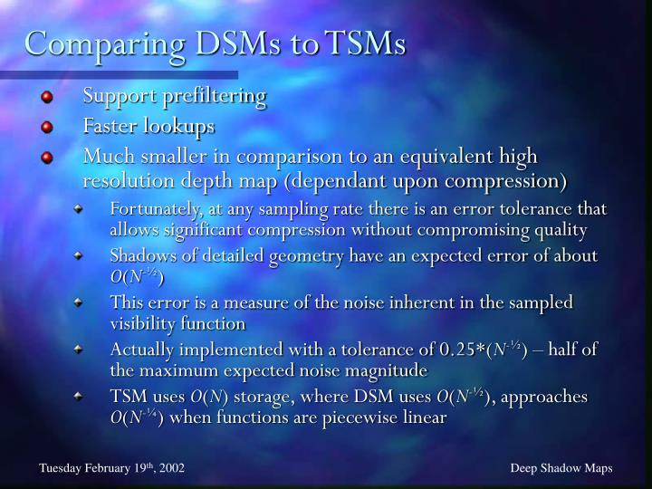 Comparing DSMs to TSMs
