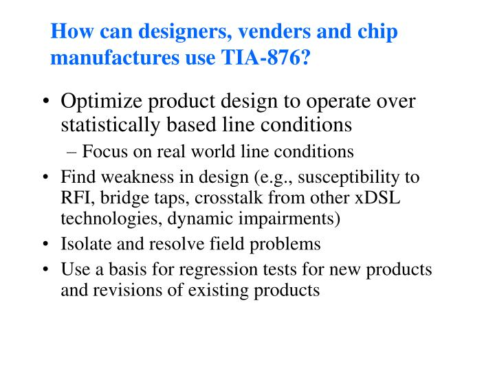 How can designers, venders and chip manufactures use TIA-876?