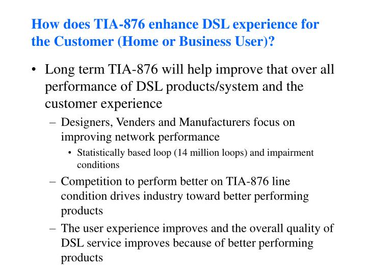 How does TIA-876 enhance DSL experience for the Customer (Home or Business User)?