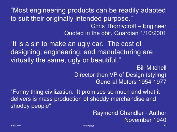 """Most engineering products can be readily adapted to suit their originally intended purpose."""