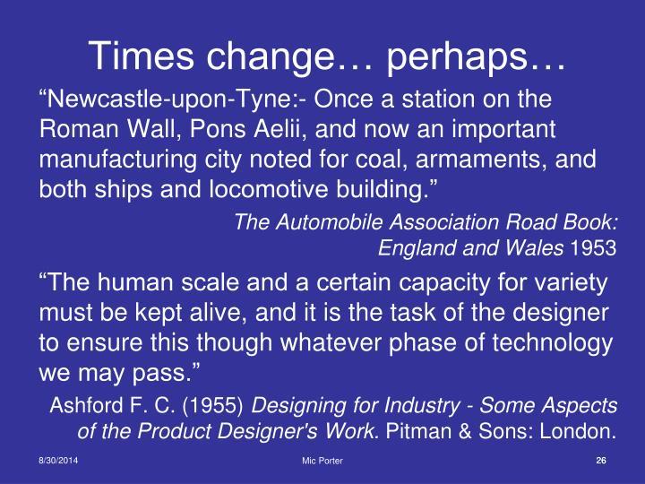 Times change… perhaps…