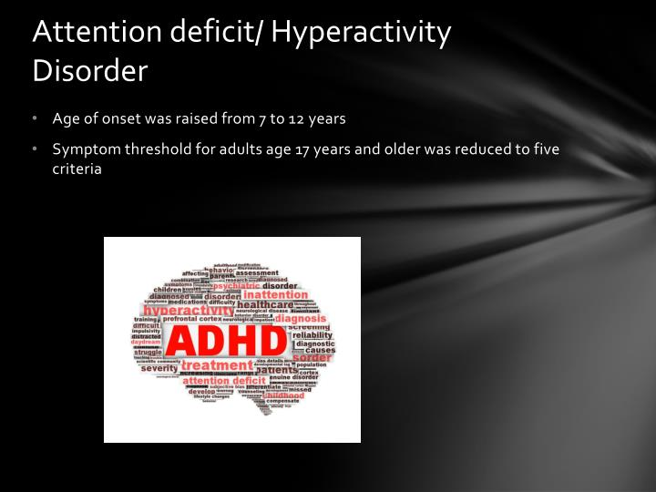 Attention deficit/ Hyperactivity Disorder