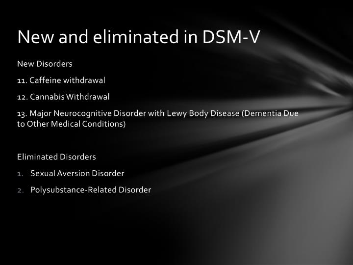 New and eliminated in DSM-V