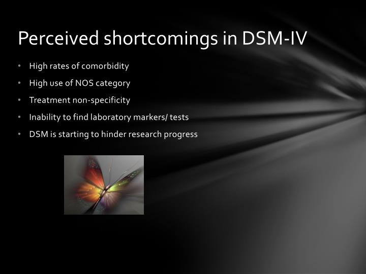 Perceived shortcomings in DSM-IV
