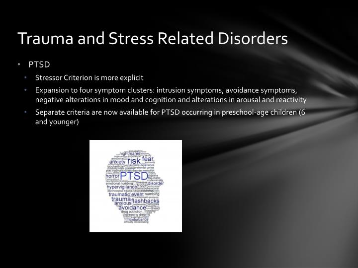 Trauma and Stress Related Disorders