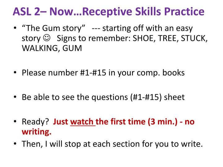 ASL 2– Now…Receptive Skills Practice