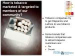 how is tobacco marketed targeted to members of our community