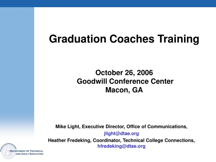 Graduation coaches training october 26 2006 goodwill conference center macon ga