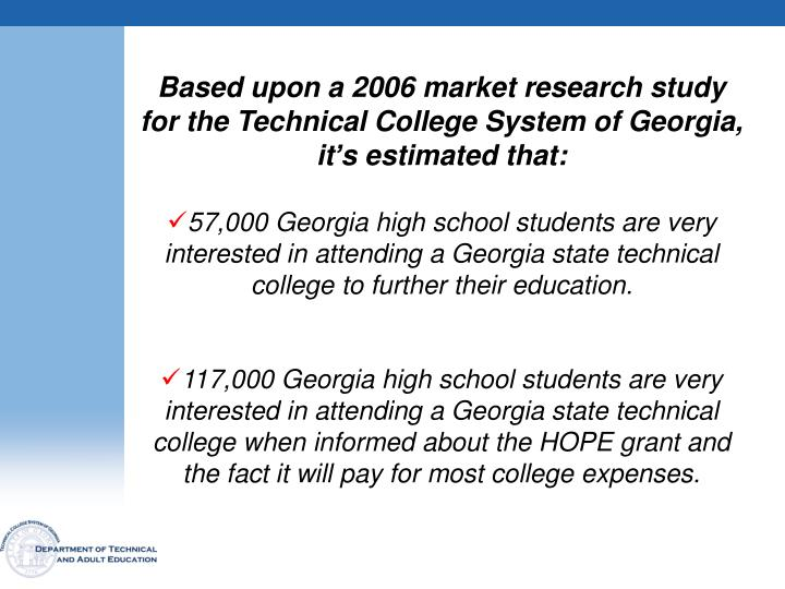 Based upon a 2006 market research study for the Technical College System of Georgia,