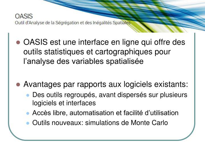 OASIS est une interface en ligne qui offre des outils statistiques et cartographiques pour l'analyse des variables spatialisée