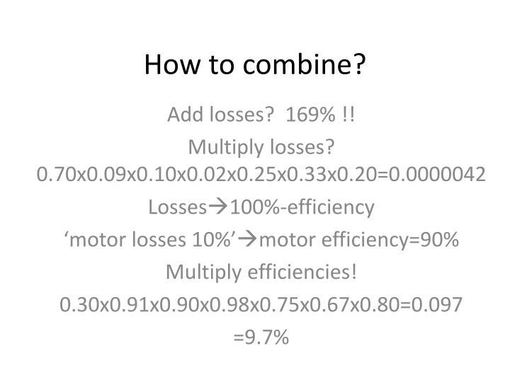 How to combine?