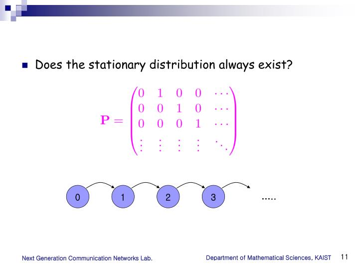 Does the stationary distribution always exist?