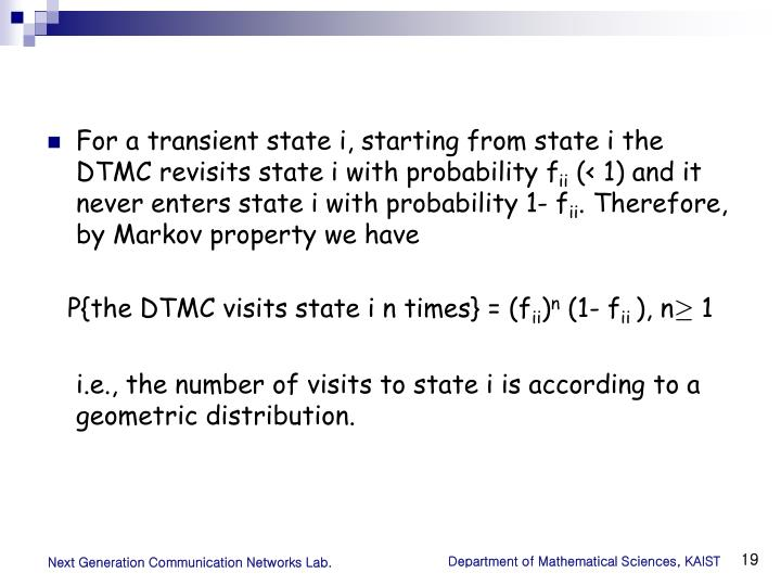 For a transient state i, starting from state i the DTMC revisits state i with probability f