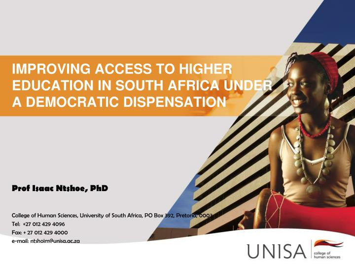 IMPROVING ACCESS TO HIGHER EDUCATION IN SOUTH AFRICA UNDER