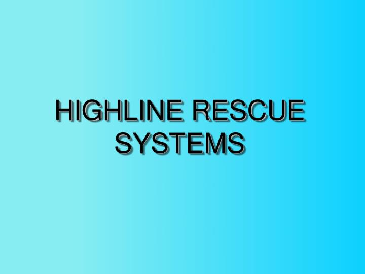 HIGHLINE RESCUE SYSTEMS