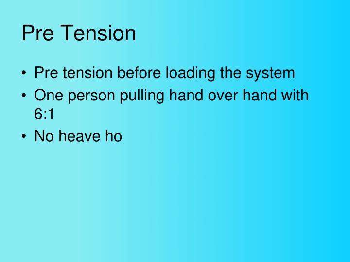 Pre Tension