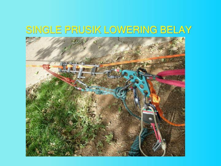 SINGLE PRUSIK LOWERING BELAY