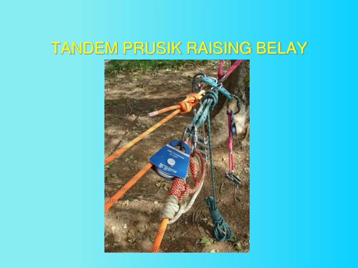 TANDEM PRUSIK RAISING BELAY
