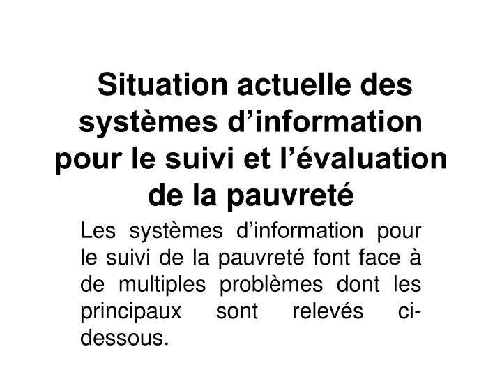 Situation actuelle des systèmes d'information pour le suivi et l'évaluation de la pauvreté