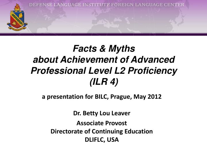Facts myths about achievement of advanced professional level l2 proficiency ilr 4