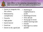 quiz which of the following characteristics have been associated with near native l2 proficiency