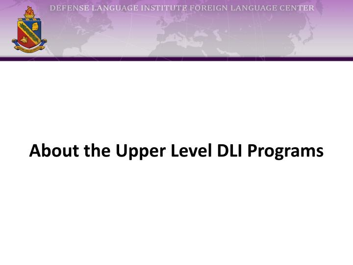 About the Upper Level DLI Programs