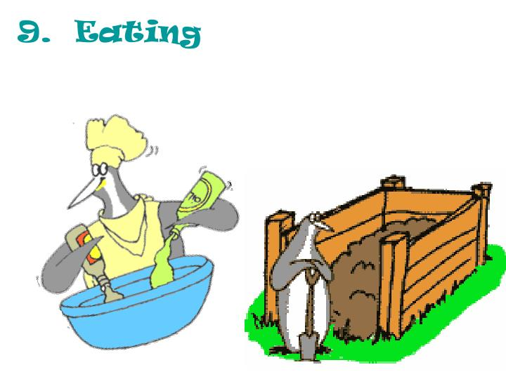 9.  Eating