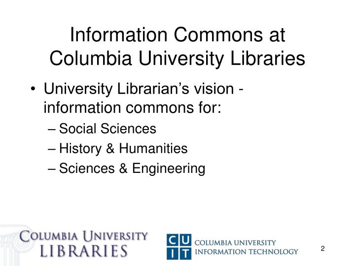 Information commons at columbia university libraries