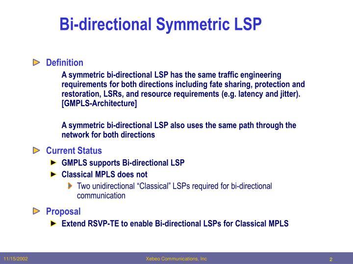 Bi-directional Symmetric LSP