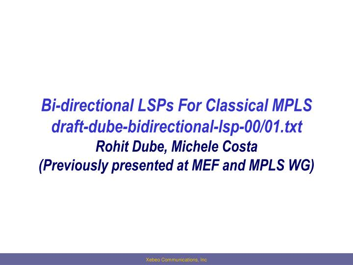 Bi-directional LSPs For Classical MPLS