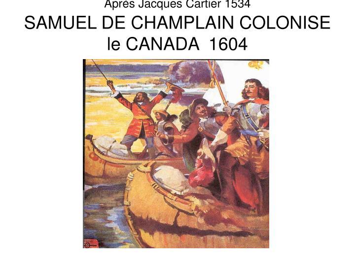 Après Jacques Cartier 1534