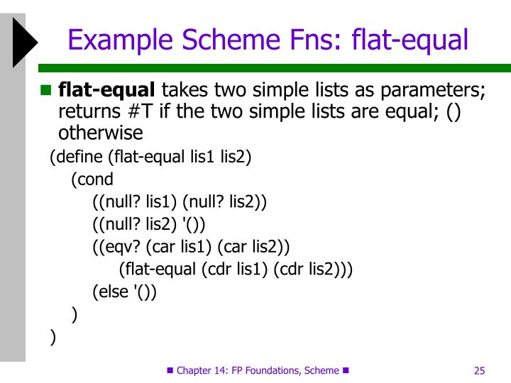 Example Scheme Fns: flat-equal