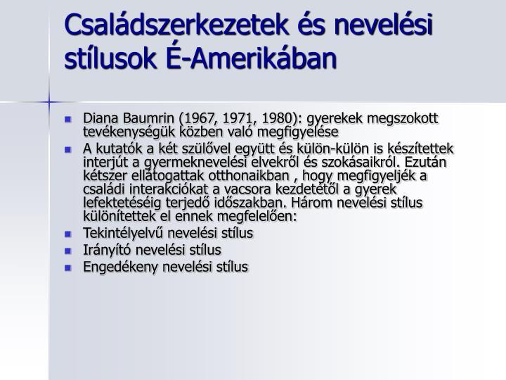 Családszerkezetek és nevelési stílusok É-Amerikában