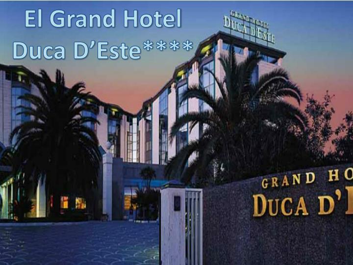 El Grand Hotel Duca D'Este****