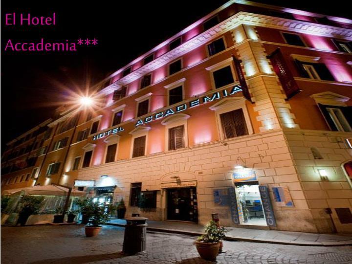 El Hotel Accademia***