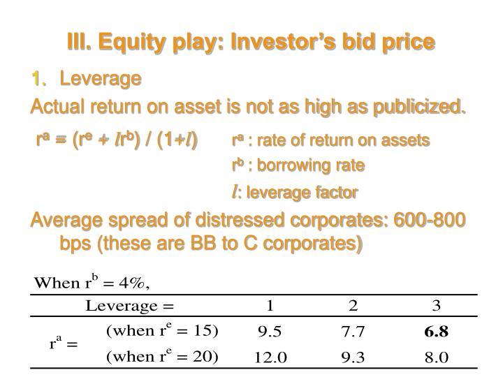 III. Equity play: Investor's bid price