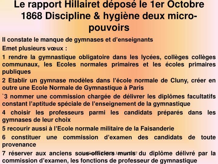 Le rapport Hillairet déposé le 1er Octobre 1868 Discipline & hygiène deux micro-pouvoirs