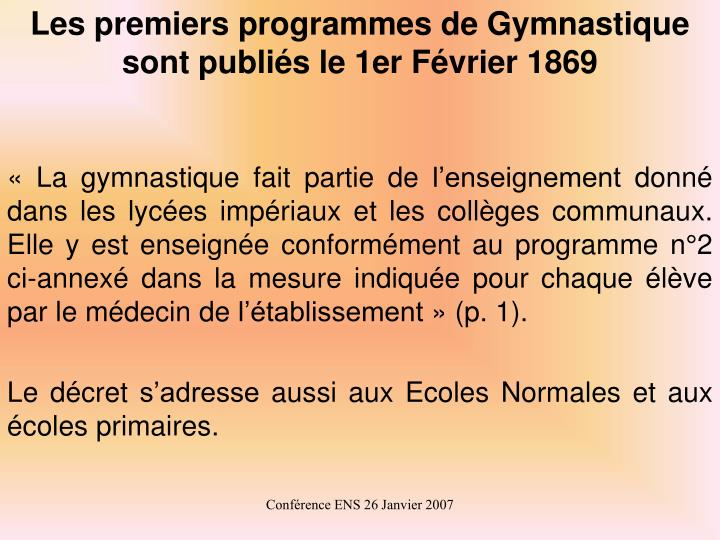 Les premiers programmes de Gymnastique sont publiés le 1er Février 1869