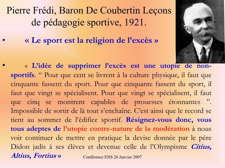 Pierre Frédi, Baron De Coubertin Leçons de pédagogie sportive, 1921.