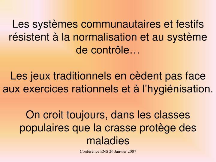 Les systèmes communautaires et festifs résistent à la normalisation et au système de contrôle…