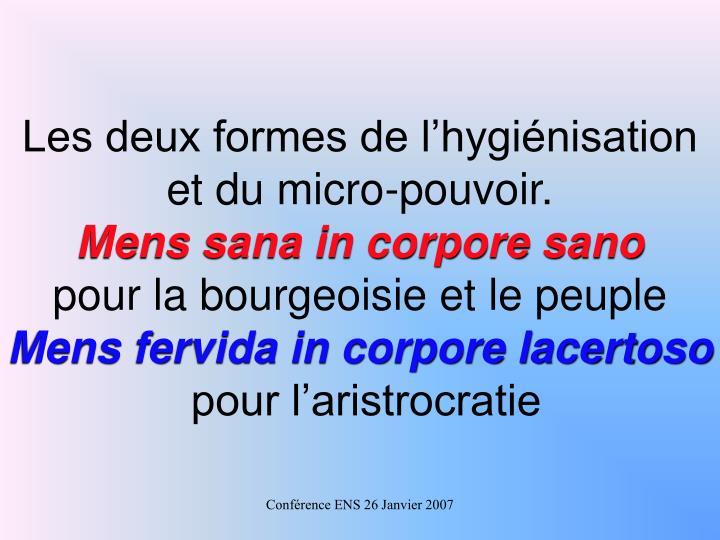 Les deux formes de l'hygiénisation et du micro-pouvoir.