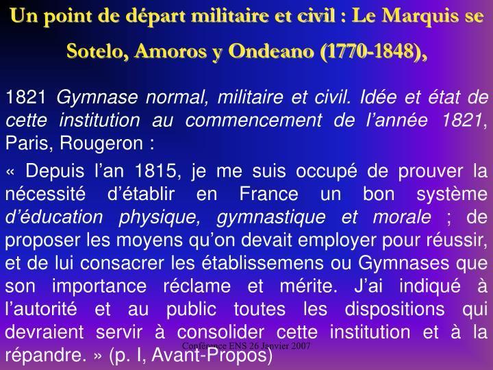 Un point de départ militaire et civil: Le Marquis se Sotelo, Amoros y Ondeano (1770-1848),