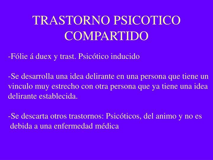 TRASTORNO PSICOTICO COMPARTIDO