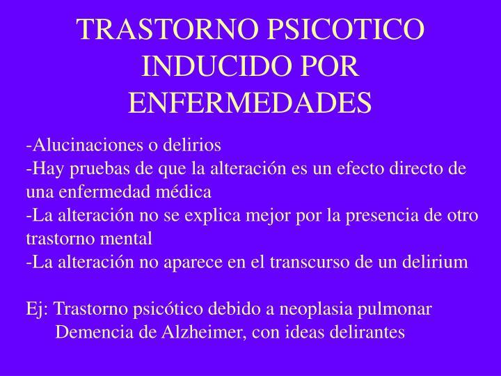 TRASTORNO PSICOTICO INDUCIDO POR ENFERMEDADES