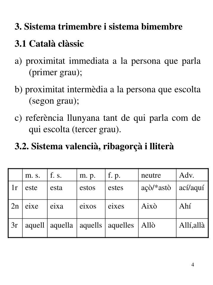 3. Sistema trimembre i sistema bimembre