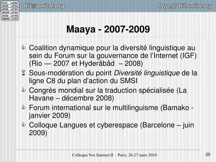 Maaya - 2007-2009