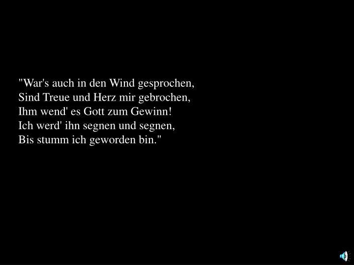 """""""War's auch in den Wind gesprochen,"""